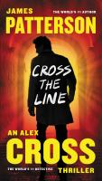 Cover image for Cross the line. bk. 24 Alex Cross series