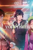 Cover image for Your name. Vol. 2 [graphic novel] : Fate's intentions are never clear...