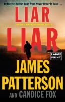 Cover image for Liar, liar. bk. 3 Detective Harriet Blue series