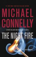 Cover image for The night fire. bk. 2 [large print] : Ballard and Bosch series