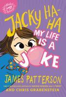 Cover image for My life is a joke. bk. 2 : Jacky Ha-Ha series