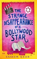 Cover image for The strange disappearance of a Bollywood star. bk. 3 : Baby Ganesh Agency investigation series