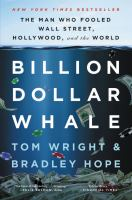 Cover image for Billion dollar whale : the man who fooled Wall Street, Hollywood, and the world