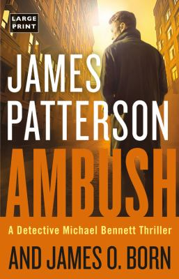 Cover image for Ambush. bk.11 Detective Michael Bennett thriller series