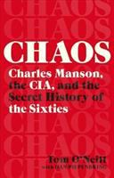 Cover image for Chaos : Charles Manson, the CIA, and the secret history of the sixties