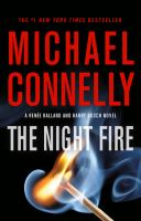Cover image for The night fire. bk. 2 : Ballard and Bosch series