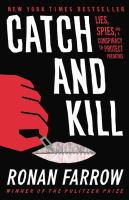 Cover image for Catch and kill : lies, spies, and a conspiracy to protect predators