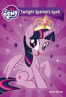 Cover image for Twilight Sparkle's spell : My little pony series