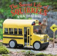 Cover image for The secret life of squirrels : back to school!