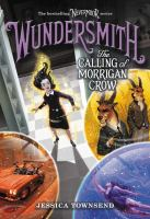 Cover image for Wundersmith, the calling of morrigan crow Nevermoor Series, Book 2.