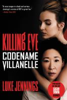 Cover image for Codename villanelle--the basis of killing eve, the hit bbc america tv series Killing Eve Series, Book 1.