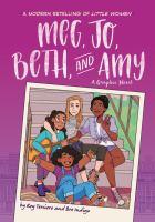 Cover image for Meg, Jo, Beth, and Amy [graphic novel] : a modern retelling of Little Women