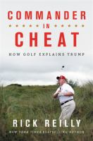 Cover image for Commander in cheat : how golf explains Trump