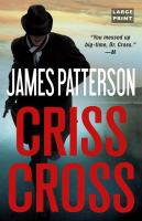 Cover image for Criss cross. bk. 27 [large print] : Alex Cross series