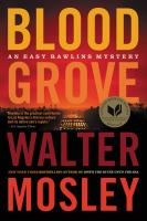 Cover image for Blood grove. bk. 15 Easy Rawlins mysteries series
