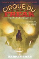 Cover image for Trials of death. bk. 5 : Cirque du Freak series