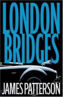 Cover image for London bridges. bk. 10 : Alex Cross series