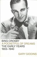 Cover image for Bing Crosby : a pocketful of dreams : the early years, 1903-1940