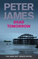 Cover image for Dead tomorrow. bk. 5 : Roy Grace series