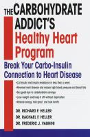 Cover image for The carbohydrate addict's healthy heart program : break your carbo-insulin connection to heart disease