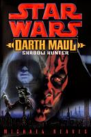 Cover image for Shadow hunter : Star Wars. Darth Maul series