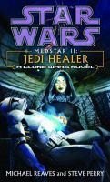 Imagen de portada para Jedi healer. Book 2 : Star wars. Clone wars, Medstar series