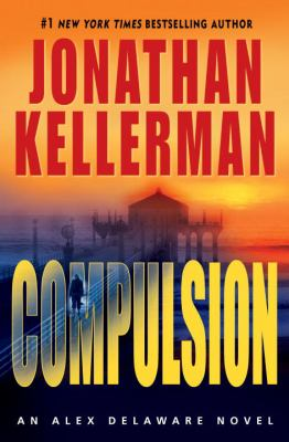 Cover image for Compulsion. bk. 22 : Alex Delaware series