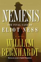 Cover image for Nemesis : the final case of Eliot Ness, a novel