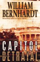 Cover image for Capitol betrayal. bk. 18 : a novel : Ben Kincaid series