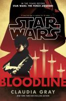 Cover image for Bloodline : In the years before Star Wars: the force awakens series