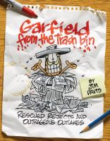 Cover image for Garfield from the trash bin : rescued rejects and outrageous outtakes