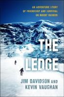 Cover image for The ledge : an adventure story of friendship and survival on Mount Rainier