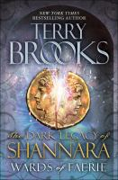 Cover image for Wards of Faerie. bk. 1 : Dark legacy of Shannara series