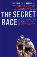 Imagen de portada para The secret race : inside the hidden world of the Tour de France : doping, cover-ups, and winning at all costs