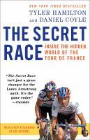 Imagen de portada para The secret race inside the hidden world of the Tour de France : doping, cover-ups, and winning at all costs
