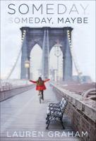 Imagen de portada para Someday, someday, maybe : a novel