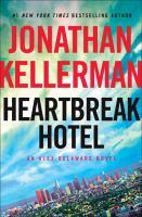 Cover image for Heartbreak Hotel. bk. 32 : Alex Delaware series