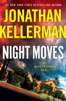 Cover image for Night moves. bk. 33 : Alex Delaware series