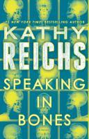 Cover image for Speaking in bones. bk. 18 : a novel : Temperance Brennan series