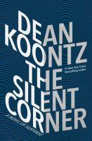 Cover image for The silent corner. bk. 1 : a novel of suspense : Jane Hawk series
