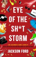 Cover image for Eye of the sh*t storm. bk. 3 : Frost files series