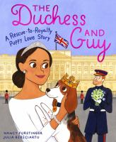 Cover image for The duchess and Guy : a rescue-to-royalty puppy love story