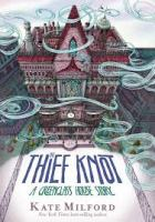 Cover image for The thief knot Greenglass house series, book 3.