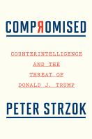 Imagen de portada para Compromised : counterintelligence and the threat of Donald J. Trump