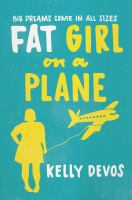 Cover image for Fat girl on a plane : a novel