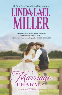 Cover image for The marriage charm. bk. 2 : Brides of Bliss County series