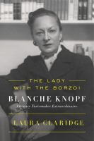 Cover image for The lady with the Borzoi : Blanche Knopf, literary tastemaker extraordinaire