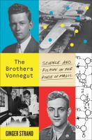 Cover image for The brothers Vonnegut : science and fiction in the house of magic