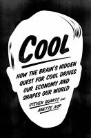 Cover image for Cool : how the brain's hidden quest for cool drives our economy and shapes our world