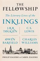 Cover image for The fellowship : the literary lives of the Inklings: J.R.R. Tolkien, C. S. Lewis, Owen Barfield, Charles Williams
